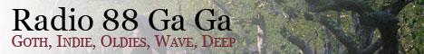 Radio 88 Ga Ga - Goth, Indie, Oldies, Wave, Deep.